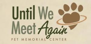 Until We Meet Again pet memorial center